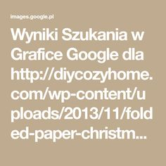 Wyniki Szukania w Grafice Google dla http://diycozyhome.com/wp-content/uploads/2013/11/folded-paper-christmas-tree.jpg