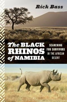 the black rhinos of namibia (rick bass)