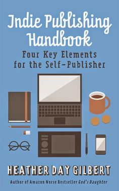 Looking to self publish? Here is a book spotlight and excerpt from The Indie Publishing Handbook by Heather Day Gilbert! #indiepublishing #newbook