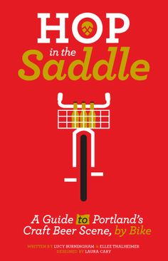 Cool new book: Hop in the Saddle - a bike guide to the Portland beer scene.