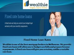 Fixed home loan rates – Wealthie is one of the best mortgage brokers in Melbourne. We provide fixed rate loans will allow you to budget carefully and prepare for your repayments. A fixed rate loan will give you certainty, unlike a variable rate loan.