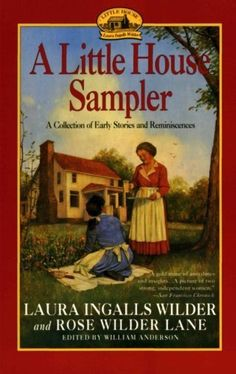 Little House Sampler by Laura Ingalls Wilder, Rose Wilder Lane