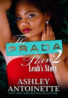 The Prada Plan 2: Leah's Story I read the first one it was sooo good cant wait to read this one