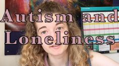 Finally done with exams so I thought I'd film another video about Autism and Loneliness. Hope you enjoy!