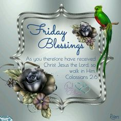 Friday Blessings. Colossians 2:6