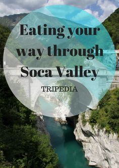 Eating your way through Soca Valey #food #slovenia #travel
