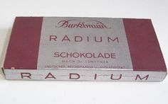 German company Burk & Braun sold Radium Schokolade between 1931 and 1936. It was promoted as chocolate that would make the consumer younger.