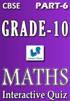 10-CBSE-MATHS-PART-6 Interactive quizzes & worksheets on Area related to circle and Surface area & volume for grade-10 CBSE Maths students. Total Questions : 340+ Pattern of questions : Multiple Choice Questions   PRICE :- RS.61.00