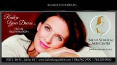 REALIZE YOUR DREAM.... We assure our patients that there's very little pain associated with face-lift surgery.   www.SalinaSurgicalArts.com DAVID A. HENDRICK MD PA