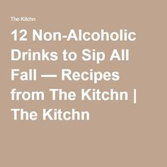 12 Non-Alcoholic Drinks to Sip All Fall — Recipes from The Kitchn | The Kitchn