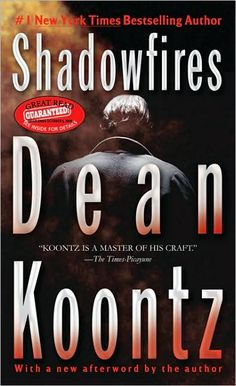 Shadowfires by Dean Koontz.   (This is the book that got me hooked.)
