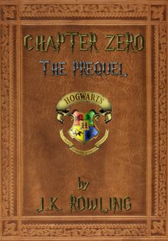Harry Potter The Prequel – Chapter Zero by JK Rowling (PDF)