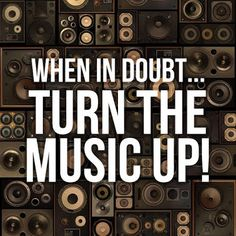 When in doubt. Turn the music up! Dj Music, Music Lyrics, Music Quotes, Music Bands, Music Is Life, Rock Music, House Music, Music Is My Escape, Classic Songs