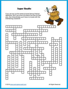 If you can spy out the names of some of my famous fictional detectives, and if you know a bit about how they do their jobs, then (theoretically) you'll have no trouble with this entertaining crossword! Download crossword or get the printable version and answers on my website. Go to www.word-game-world.com for lots more great crossword puzzles! Printable Word Games, Printables, Play Puzzle, Challenging Puzzles, Crossword Puzzles, Word Play, Spy, Names, Entertaining