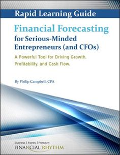 "Financial Forecasting: The Ultimate ""Heads Up"" Tool in Business - Philip Campbell's Blog  This free Rapid Learning Guide, Financial Forecasting for Serious-Minded Entrepreneurs, will show you how to use financial forecasting to improve profitability and cash flow. It will also show you how a reliable financial forecast can help you avoid financial and cash flow problems."