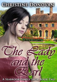 The Lady and the Earl Seabrook Family Saga, by Christine Donovan ($2.99)