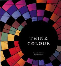 Think Colour written by Ruth Artmonsky and her twin Naomi Beth Wakan (with photographs by everyone in the family! Reading Art, Rainbow Colors, Book Worms, My Books, This Book, Author, Colour, Writing, Rainbows