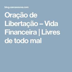 Oração de Libertação – Vida Financeira  |   Livres de todo mal