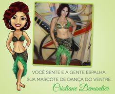 A gente traduz o que encanta você e espalha pelo mundo! Mascote da bailarina Cristiane Demontier de São Paulo - SP