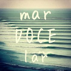 """mar DOCE lar"