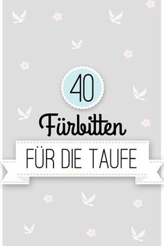 40 Fürbitten zur Taufe The baptism is imminent? We have been looking for beautiful intercessions for the little baptizer. Baby Co, Mom And Baby, Baby Kids, Diy Baby, Parenting Advice, Kids And Parenting, Diy Gifts For Kids, First Baby, Baby Party