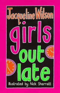 I love Jacqueline Wilson's books! Suzi :) girls out late jacqueline wilson