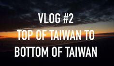 Taipei to Taitung | Vlog 2