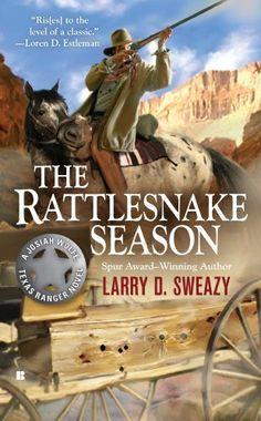 The Rattlesnake Season (A JOSIAH WOLFE NOVEL) by LarryD. Sweazy.