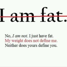 feeling fat, and allowing myself to be called fat