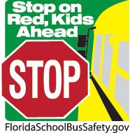 Florida School bus Safety Ad! STOP ON RED KIDS AHEAD! Any time you See A Stopped school bus with flashing lights and Stop Arms Out and Flashing PLEASE TAKE TIME TO STOP AND WAIT! It's worth saving a Childs Life!