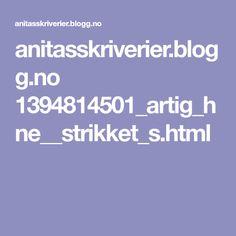 anitasskriverier.blogg.no 1394814501_artig_hne__strikket_s.html