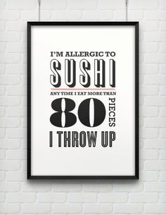 Typography Print, Andy Dwyer Quote Print, Parks and Recreation Print, Black  White, Wall Decor , Sushi