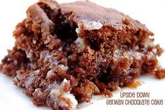 To. Die. For. Recipes : Upside Down German Chocolate Cake