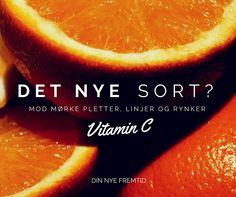 C-vitamin som naturlig hudpleje, både ind- OG udvortes... :-)