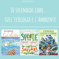 Il venerdì del libro: 10 splendidi libri sull'ecologia e l'ambiente Jean Reno, Comic Books, Nature, Environment, Motion Sickness, Naturaleza, Cartoons, Comics, Nature Illustration