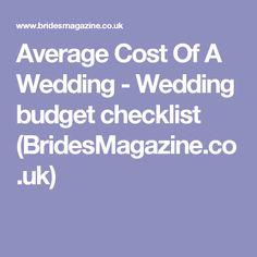Average Cost Of A Wedding - Wedding budget checklist (BridesMagazine.co.uk)
