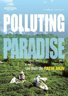 """""""Polluting Paradise"""" de Fatih Akin, le 14/11 à 19h30. http://www.forumdesimages.fr/les-films/les-programmes/un-etat-du-monde-2014/polluting-paradise"""
