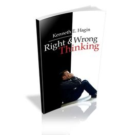 Right And Wrong Thinking by Kenneth E Hagin - EXCELLENT!