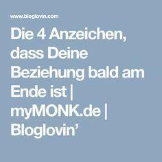 Die 4 Anzeichen, dass Deine Beziehung bald am Ende ist | myMONK.de | Bloglovin'