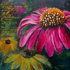 This coneflower painting was created for a Christian Orthopedic Surgeons office. The words For I can do everything in Christ who gives me