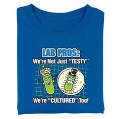 Lab Pro's We're Not Just Testy, We're Cultured, Too T-Shirts  Item # SH-8446