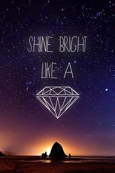 Shine Brigth Like A Dimond