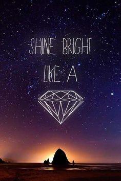 Shine Brigth Like A Dimond