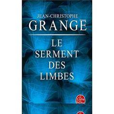 Le serment des limbes - Jean-Christophe Grangé