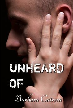 Unheard Of:  The Limitless Series, Book 3.  This steamy contemporary romance is the third book in Barbara Cutrera's popular Limitless Series.
