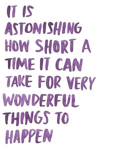 GIRLBOSS MOOD: It is astonishing how short a time it can take for very wonderful things to happen.
