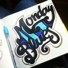 Monday Blues. #lettering #letteringdaily #script #sharpie #type #doodle #pelikan #mondayblues