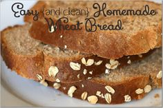 Easy Homemade Wheat Bread. Clean-Eating with Nutritional facts.