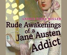 Rude Awakenings of a Jane Austen Addict / Laurie Viera Rigler