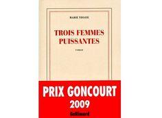 Marie N'Diaye, Trois Femmes puissantes, prix Goncourt 2009